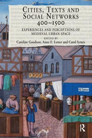 Cities, Texts and Social Networks, 400–1500 - 1st Edition book cover