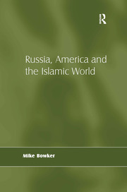 Russia, America and the Islamic World - 1st Edition book cover