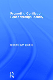 Promoting Conflict or Peace through Identity - 1st Edition book cover