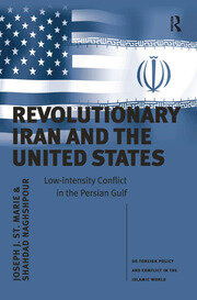 Revolutionary Iran and the United States - 1st Edition book cover