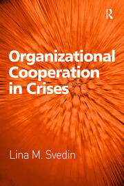 Organizational Cooperation in Crises - 1st Edition book cover