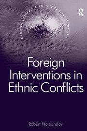 Foreign Interventions in Ethnic Conflicts - 1st Edition book cover