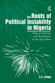 The Roots of Political Instability in Nigeria - 1st Edition book cover