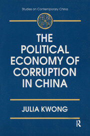 The Political Economy of Corruption in China - 1st Edition book cover