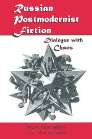 Russian Postmodernist Fiction: Dialogue with Chaos - 1st Edition book cover