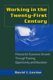 Working in the 21st Century: Policies for Economic Growth Through Training, Opportunity and Education - 1st Edition book cover