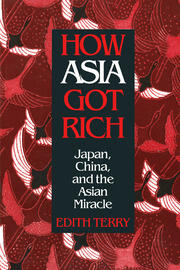 How Asia Got Rich: Japan, China and the Asian Miracle - 1st Edition book cover