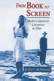 From Book to Screen: Modern Japanese Literature in Films - 1st Edition book cover