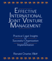 Effective International Joint Venture Management: Practical Legal Insights for Successful Organization and Implementation - 1st Edition book cover