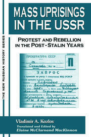 Mass Uprisings in the USSR: Protest and Rebellion in the Post-Stalin Years - 1st Edition book cover