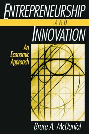 Entrepreneurship and Innovation: An Economic Approach - 1st Edition book cover