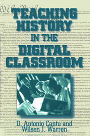 Teaching History in the Digital Classroom - 1st Edition book cover