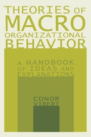 Theories of Macro-Organizational Behavior: A Handbook of Ideas and Explanations - 1st Edition book cover