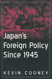 Japan's Foreign Policy Since 1945 - 1st Edition book cover