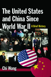 The United States and China Since World War II: A Brief History - 1st Edition book cover