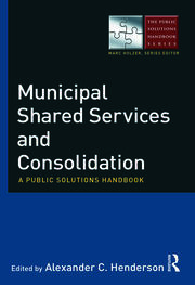 Municipal Shared Services and Consolidation - 1st Edition book cover