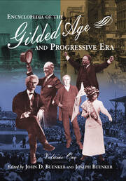 Encyclopedia of the Gilded Age and Progressive Era - 1st Edition book cover