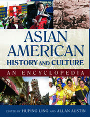 Asian American History and Culture: An Encyclopedia - 1st Edition book cover