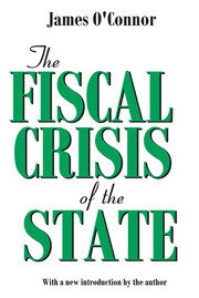 The Fiscal Crisis of the State - 1st Edition book cover