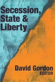 Secession, State, and Liberty - 1st Edition book cover
