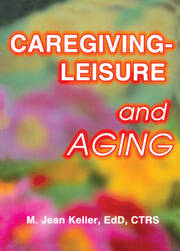 Caregiving-Leisure and Aging - 1st Edition book cover