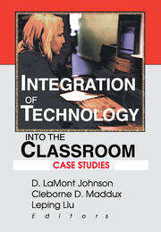 Integration of Technology into the Classroom - 1st Edition book cover