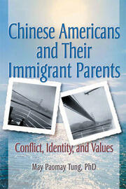 Chinese Americans and Their Immigrant Parents - 1st Edition book cover