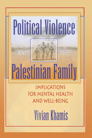 Political Violence and the Palestinian Family - 1st Edition book cover