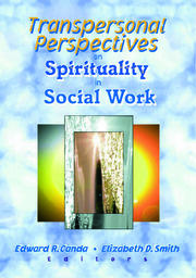 Transpersonal Perspectives on Spirituality in Social Work - 1st Edition book cover