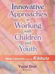 Innovative Approaches in Working with Children and Youth - 1st Edition book cover