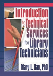 Introduction to Technical Services for Library Technicians - 1st Edition book cover