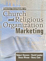 Concise Encyclopedia of Church and Religious Organization Marketing - 1st Edition book cover