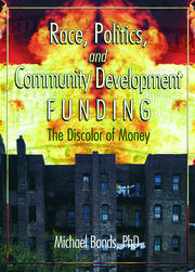 Race, Politics, and Community Development Funding - 1st Edition book cover