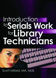 Introduction to Serials Work for Library Technicians - 1st Edition book cover
