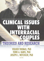Clinical Issues with Interracial Couples : Theories and Research - 1st Edition book cover