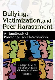 Bullying, Victimization, and Peer Harassment: A Handbook of Prevention and Intervention
