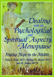 Dealing with the Psychological and Spiritual Aspects of Menopause - 1st Edition book cover
