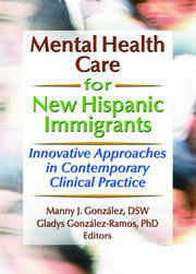 Mental Health Care for New Hispanic Immigrants - 1st Edition book cover