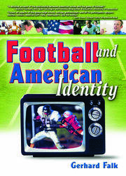 Football and American Identity - 1st Edition book cover
