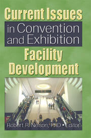 Current Issues in Convention and Exhibition Facility Development - 1st Edition book cover