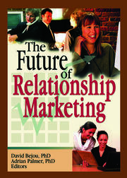 The Future of Relationship Marketing - 1st Edition book cover