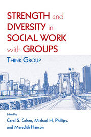 Strength and Diversity in Social Work with Groups - 1st Edition book cover