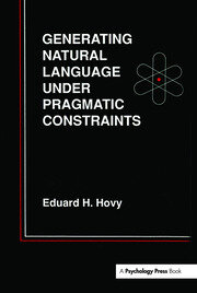 Generating Natural Language Under Pragmatic Constraints - 1st Edition book cover