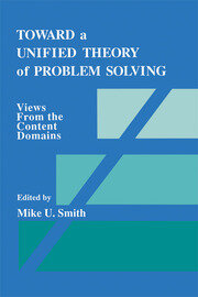 Toward a Unified Theory of Problem Solving : Views From the Content Domains - 1st Edition book cover
