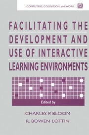 Facilitating the Development and Use of Interactive Learning Environments - 1st Edition book cover