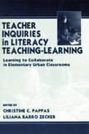 Teacher Inquiries in Literacy Teaching-Learning - 1st Edition book cover