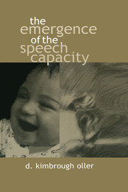 The Emergence of the Speech Capacity - 1st Edition book cover