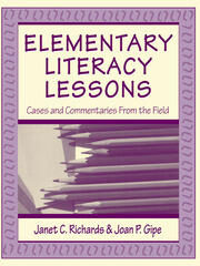 Elementary Literacy Lessons : Cases and Commentaries From the Field - 1st Edition book cover