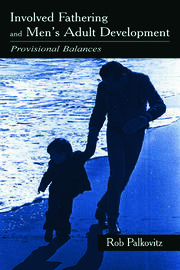 Involved Fathering and Men's Adult Development - 1st Edition book cover