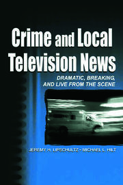 Crime and Local Television News - 1st Edition book cover